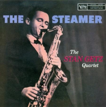 """Stan Getz """"The Steamer"""""""