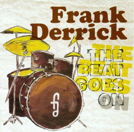 "Frank Derrick ""The Beat Goes On"""