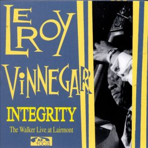 "Leroy Vinnegar ""Integrity: The Walker Live At Lairmont"""