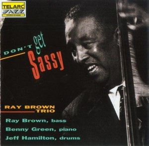 "The Ray Brown Trio - ""Don't Get Sassy"""