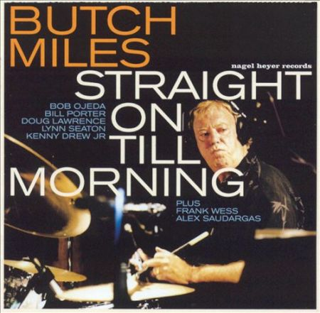 Butch Miles - Straight On 'Till Morning