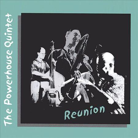 """The Powerhouse Quintet """"Reunion"""""""
