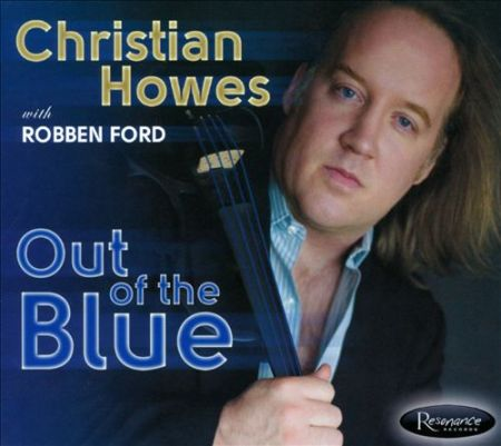 """Out Of The Blue"" with Christian Howes & Robben Ford"