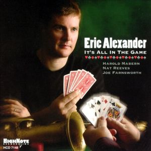 "Eric Alexander ""It's All In The Game"" 2006"