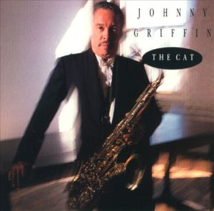 "Johnny Griffin ""The Cat"""