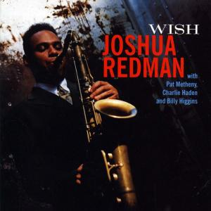 Joshua Redman - Wish - 1993