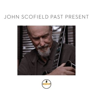 John Scofield - Past Present - 2015