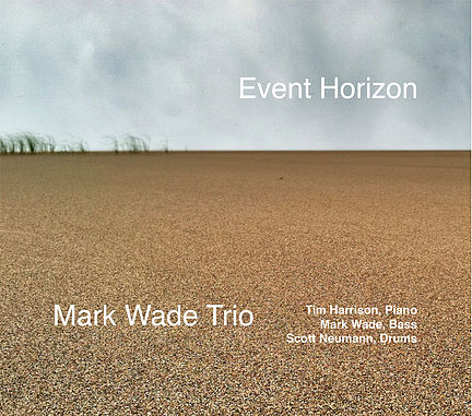 The Mark Wade Trio - Event Horizon