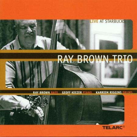The Ray Brown Trio Live At Starbucks (Recorded in 1992 but released in 2000)